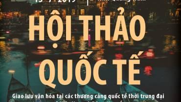 """Hội thảo Quốc tế """"Giao lưu văn hóa tại các thương cảng quốc tế thời trung đại ở Việt Nam và Đông Nam Á"""""""