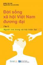 Đời Sống Xã Hội Việt Nam Đương Đại (Tập 3): Người Trẻ Trong Xã Hội Hiện Đại