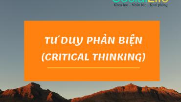 Tư duy phản biện (Critical Thinking)