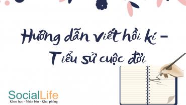 StoryTelling: Hướng dẫn viết hồi kí – Tiểu sử cuộc đời
