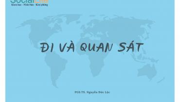 """""""Đi và quan sát"""" trong nghiên cứu tại thực địa của PGS.TS. Nguyễn Đức Lộc"""